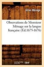 Observations de Monsieur Menage Sur La Langue Francaise (Ed.1675-1676)