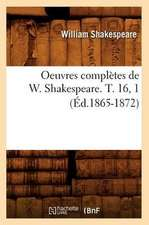 Oeuvres Completes de W. Shakespeare. T. 16, 1 (Ed.1865-1872)