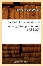 Recherches Cliniques Sur La Congestion Pulmonaire (Ed.1866)