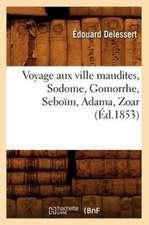 Voyage Aux Ville Maudites, Sodome, Gomorrhe, Seboim, Adama, Zoar, (Ed.1853)