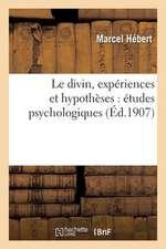 Le Divin, Experiences Et Hypotheses