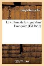 La Culture de La Vigne Dans L'Antiquite
