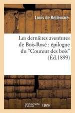 Les Dernieres Aventures de Bois-Rose