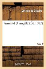 Armand Et Angela. Tome 2
