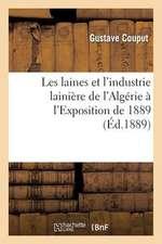 Les Laines Et L Industrie Lainiere de L Algerie A L Exposition de 1889