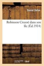 Robinson Crusoe Dans Son Ile