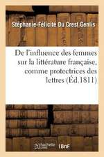 de L Influence Des Femmes Sur La Litterature Francaise, Comme Protectrices Des Lettres