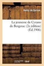 La Jeunesse de Cyrano de Bergerac (2e Edition)