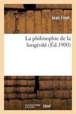La Philosophie de La Longevite