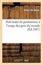 Petit Traite de Pantomime A L Usage Des Gens Du Monde