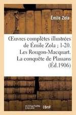 Oeuvres Completes Illustrees de Emile Zola; 1-20. Les Rougon-Macquart. La Conquete de Plassans