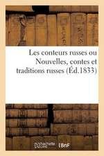 Les Conteurs Russes Ou Nouvelles, Contes Et Traditions Russes