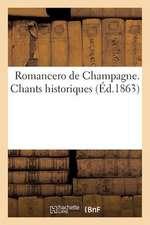 Romancero de Champagne. Chants Historiques