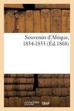 Souvenirs D'Afrique, 1854-1855