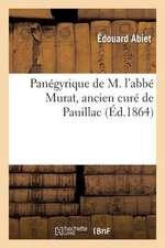 Panegyrique de M. L'Abbe Murat, Ancien Cure de Pauillac