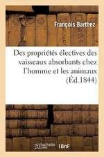 Des Proprietes Electives Des Vaisseaux Absorbans Chez L'Homme Et Les Animaux