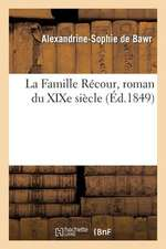 La Famille Recour, Roman Du Xixe Siecle
