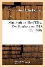 Manuscrit de L'Ile D'Elbe. Des Bourbons En 1815