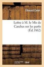 Lettre A M. Le MIS de Carabas Sur Les Partis
