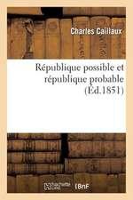Republique Possible Et Republique Probable