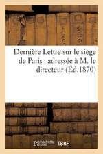 Derniere Lettre Sur Le Siege de Paris