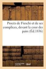 Proces de Fieschi Et de Ses Complices, Devant La Cour Des Pairs