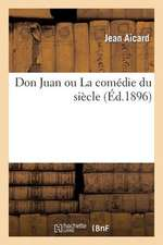 Don Juan Ou La Comedie Du Siecle
