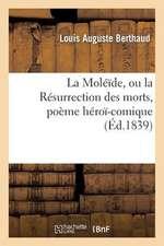 La Moleide, Ou La Resurrection Des Morts, Poeme Heroi-Comique