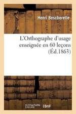 L'Orthographe D'Usage Enseignee En 60 Lecons