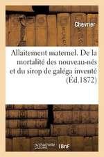 Allaitement Maternel. de La Mortalite Des Nouveau-Nes Et Du Sirop de Galega