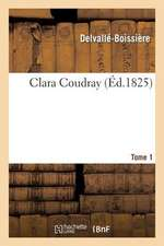 Clara Coudray. Tome 1