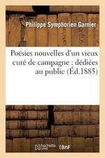 Poesies Nouvelles D'Un Vieux Cure de Campagne