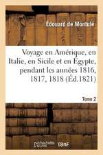 Voyage En Amerique, En Italie, En Sicile Et En Egypte. Tome 2