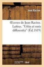 Oeuvres de Jean Racine. Lettres. 'Urbis Et Ruris Differentia'