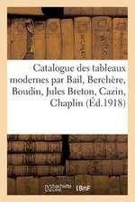 Catalogue Des Tableaux Modernes Par Bail, Berchere, Boudin, Jules Breton, Cazin, Chaplin