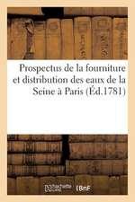 Prospectus de La Fourniture Et Distribution Des Eaux de La Seine a Paris, Par Les Machines a Feu