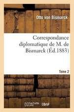 Correspondance Diplomatique de M. de Bismarck (1851-1859). Tome 2