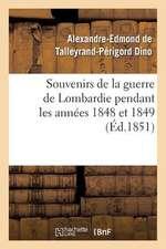 Souvenirs de La Guerre de Lombardie Pendant Les Annees 1848 Et 1849