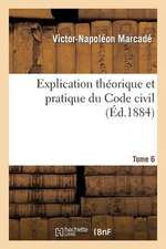 Explication Theorique Et Pratique Du Code Civil T6