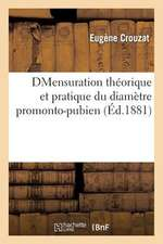 Mensuration Theorique Et Pratique Du Diametre Promonto-Pubien Minimum Au Point de Vue Obstetricale