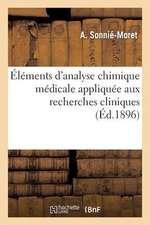Elements D'Analyse Chimique Medicale Appliquee Aux Recherches Cliniques
