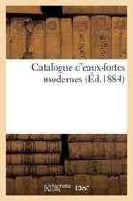 Catalogue D'Eaux-Fortes Modernes