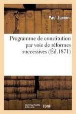 Programme de Constitution Par Voie de Reformes Successives