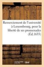 Remerciement de L'Universite a Luxembourg, Pour La Liberte de Ses Promenades