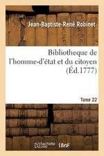 Bibliotheque de L'Homme-D'Etat Et Du Citoyen Tome 22