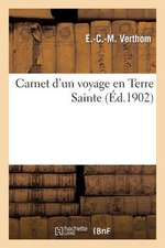 Carnet D'Un Voyage En Terre Sainte