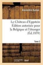 Le Château d'Eppstein. Édition autorisée pour la Belgique et l'étranger Tome 2