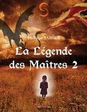 La Legende Des Maitres 2:  Ou L'Histoire a Conter Du Petit Lino