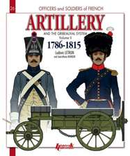 French Artillery and the Gribeauval System:  1786-1815