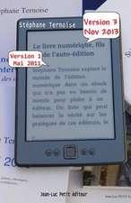 Le Livre Numerique, Fils de L'Auto-Edition:  Version 3 Novembre 2013 - Comprendre Les Enjeux de L'Edition En France
